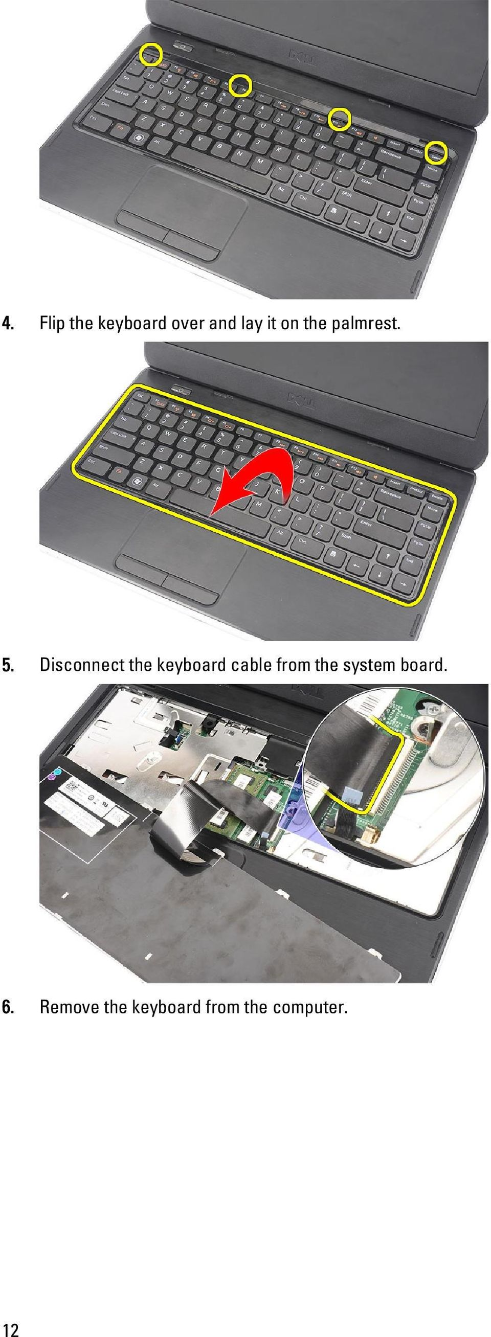 Disconnect the keyboard cable from the