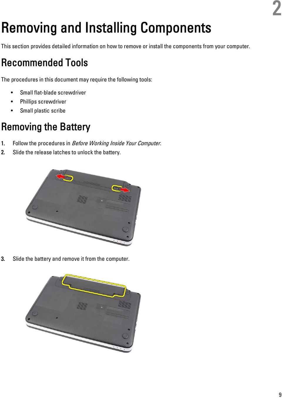 Recommended Tools The procedures in this document may require the following tools: Small flat-blade screwdriver Phillips