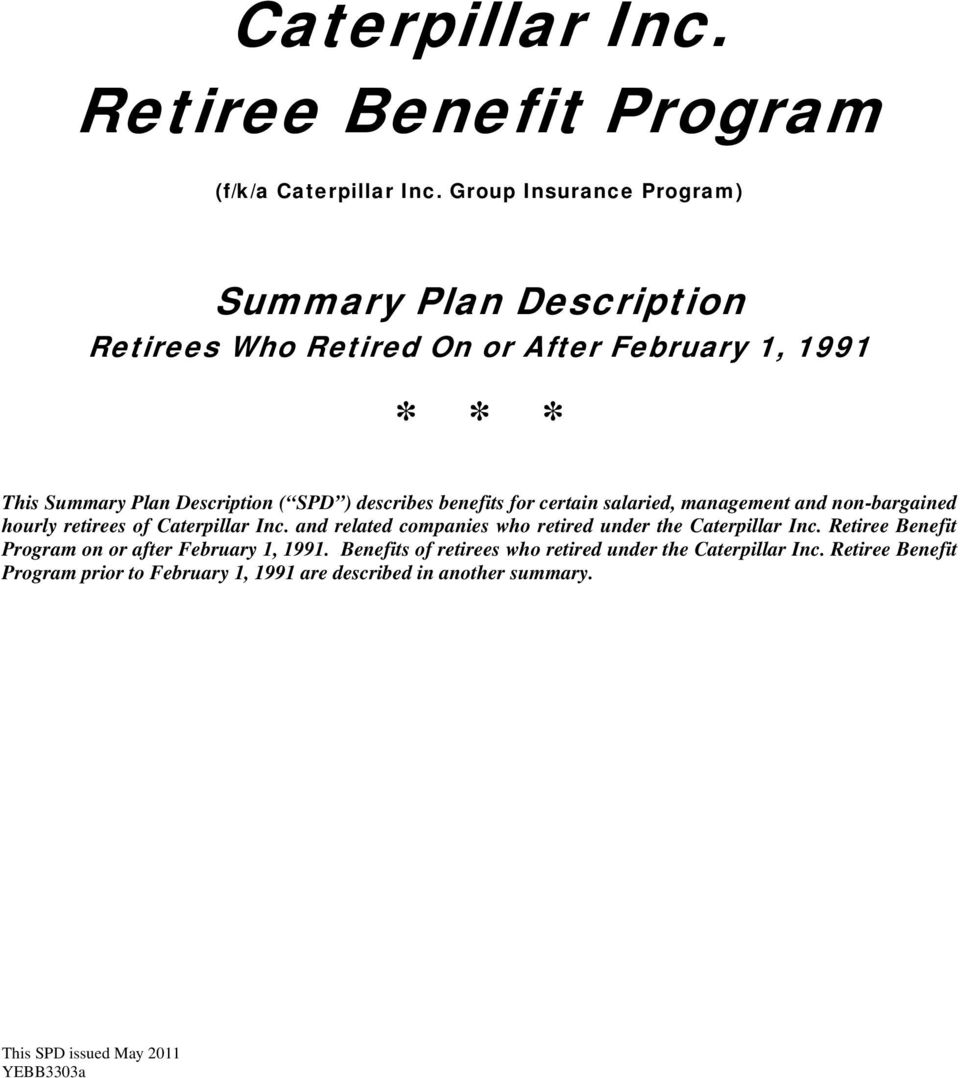 describes benefits for certain salaried, management and non-bargained hourly retirees of Caterpillar Inc.