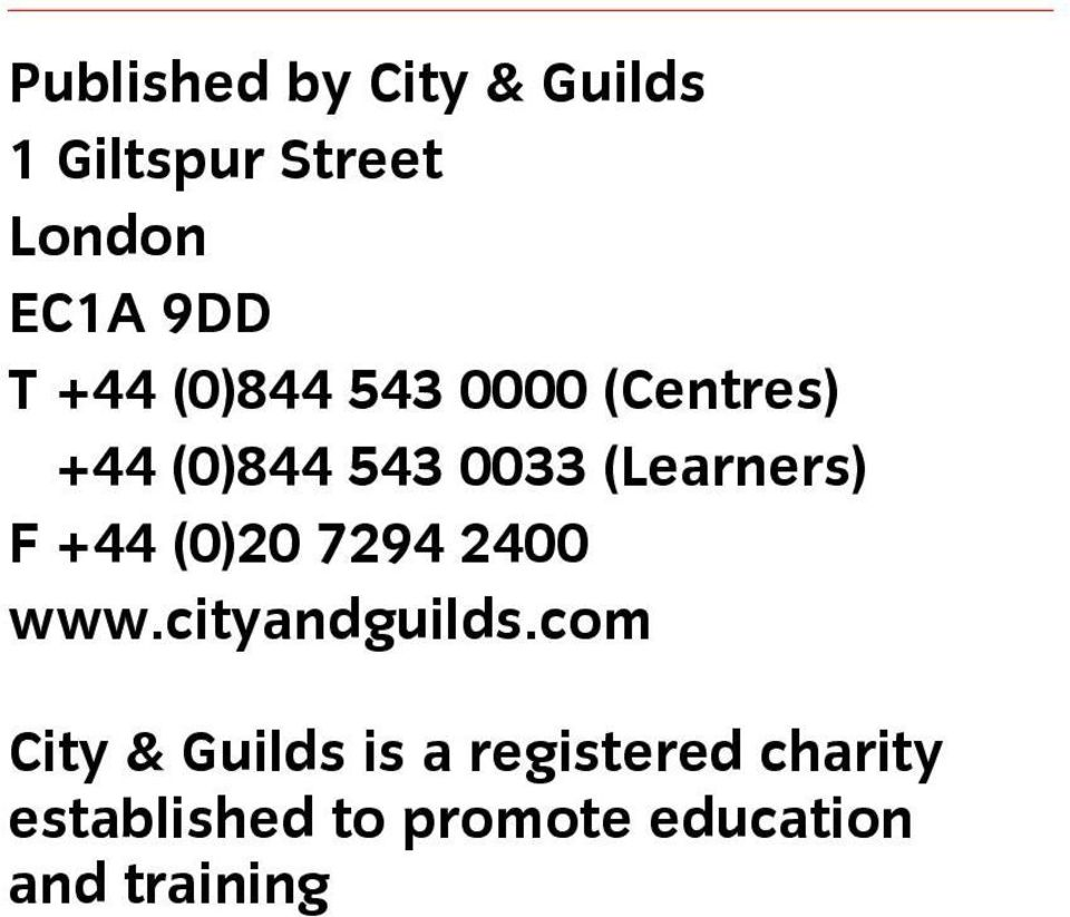 com City & Guilds is a registered charity established to promote education and training