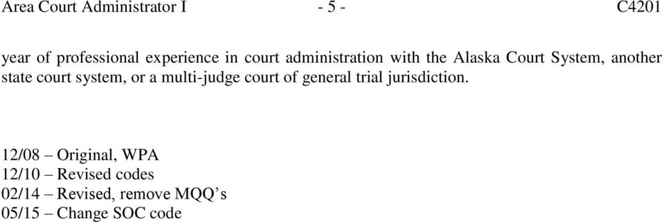 system, or a multi-judge court of general trial jurisdiction.