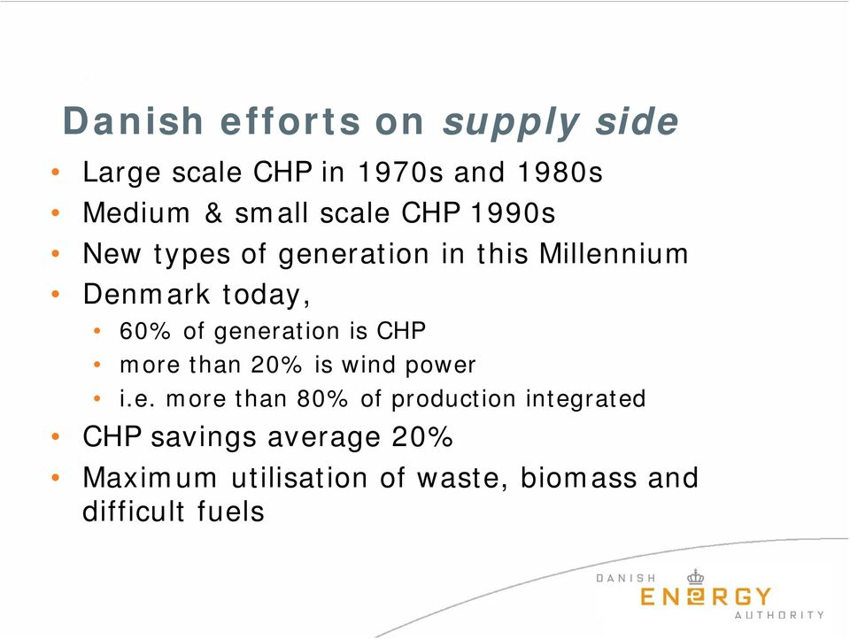 generation is CHP more than 20% is wind power i.e. more than 80% of production