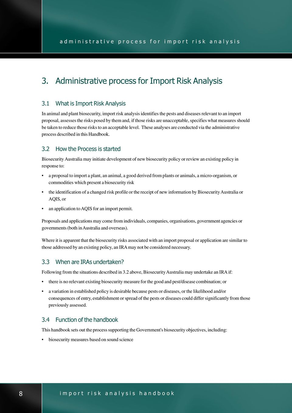 risks are unacceptable, specifies what measures should be taken to reduce those risks to an acceptable level. These analyses are conducted via the administrative process described in this Handbook. 3.