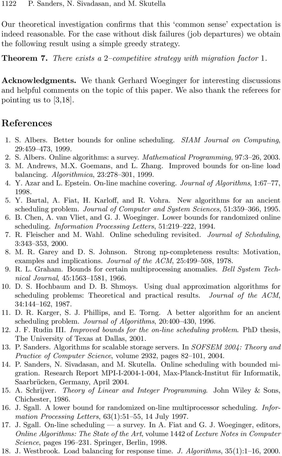 Acknowledgments. We thank Gerhard Woeginger for interesting discussions and helpful comments on the topic of this paper. We also thank the referees for pointing us to [3,18]. References 1. S. Albers.