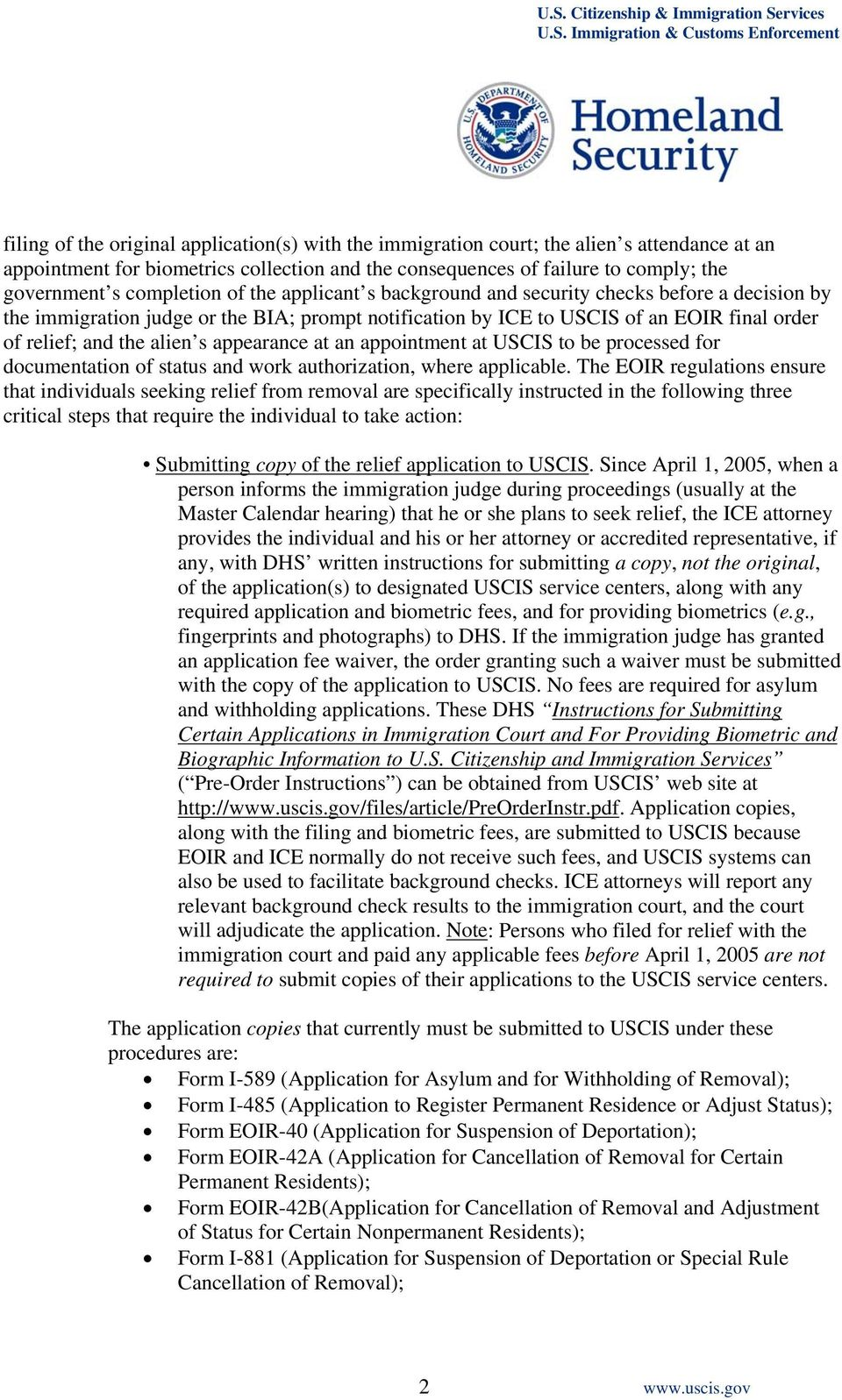 s appearance at an appointment at USCIS to be processed for documentation of status and work authorization, where applicable.