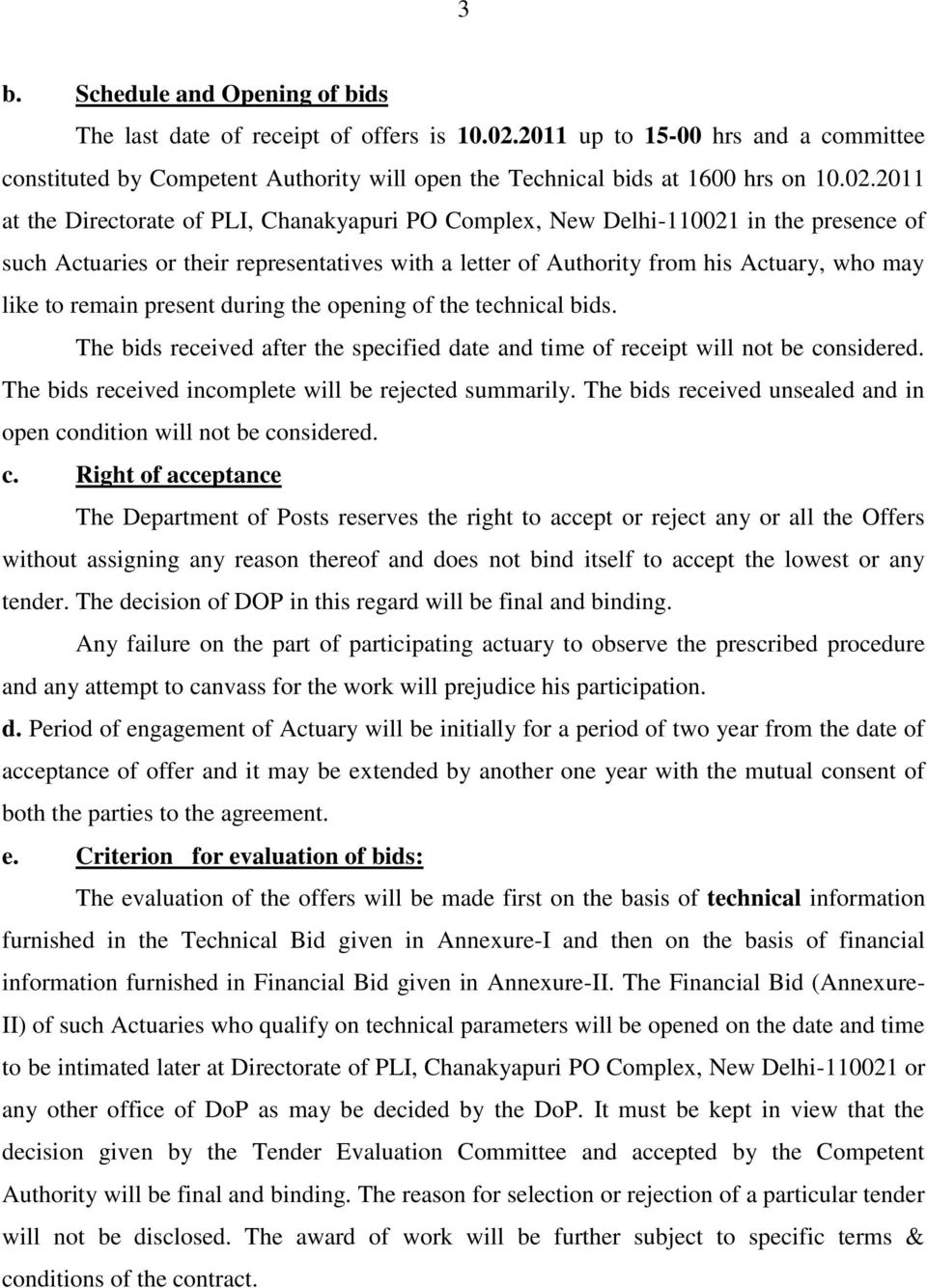 2011 at the Directorate of PLI, Chanakyapuri PO Complex, New Delhi-110021 in the presence of such Actuaries or their representatives with a letter of Authority from his Actuary, who may like to