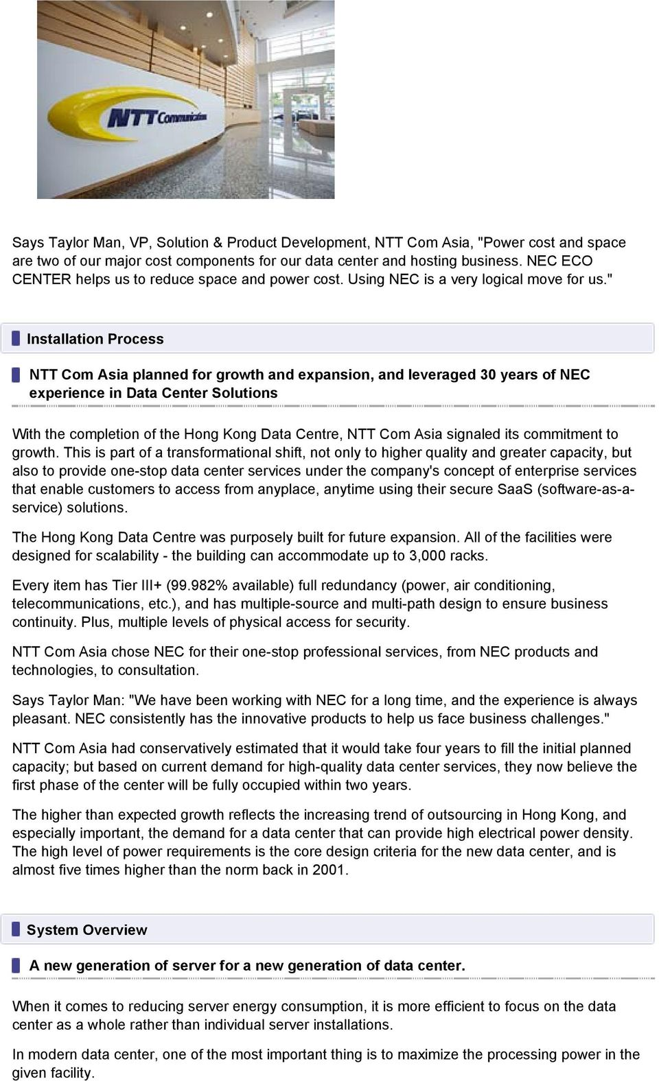 """ Installation Process NTT Com Asia planned for growth and expansion, and leveraged 30 years of NEC experience in Data Center Solutions With the completion of the Hong Kong Data Centre, NTT Com Asia"