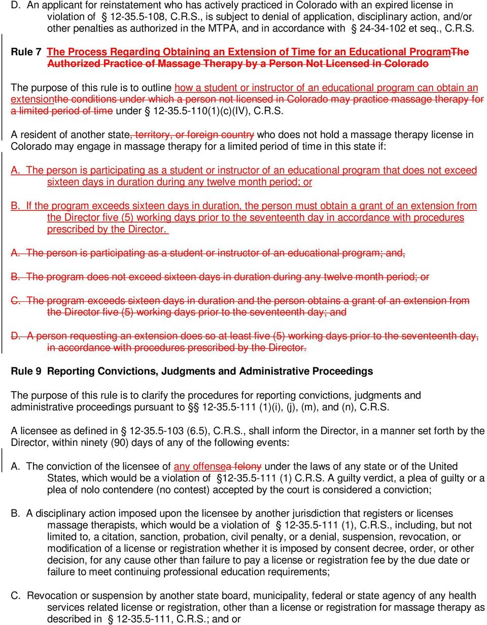Rule 7 The Process Regarding Obtaining an Extension of Time for an Educational ProgramThe Authorized Practice of Massage Therapy by a Person Not Licensed in Colorado The purpose of this rule is to