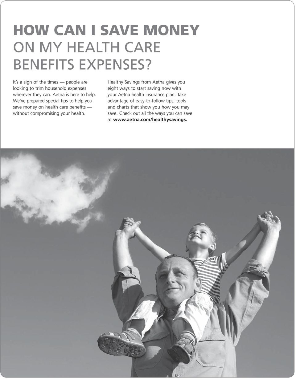 We ve prepared special tips to help you save money on health care benefits without compromising your health.