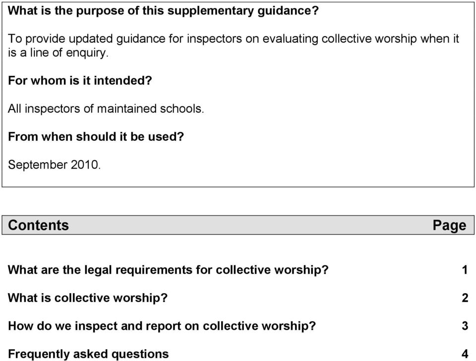 For whom is it intended? All inspectors of maintained schools. From when should it be used? September 2010.