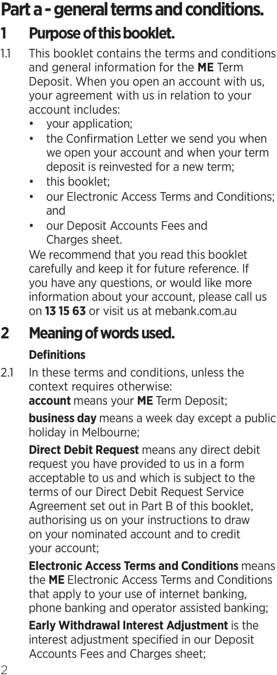 deposit is reinvested for a new term; this booklet; our Electronic Access Terms and Conditions; and our Deposit Accounts Fees and Charges sheet.