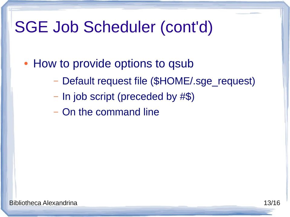 sge_request) In job script (preceded by #$)