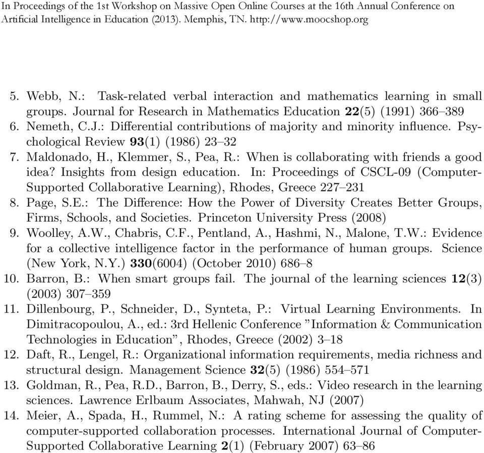 In: Proceedings of CSCL-09 (Computer- Supported Collaborative Learning), Rhodes, Greece 227 231 8. Page, S.E.