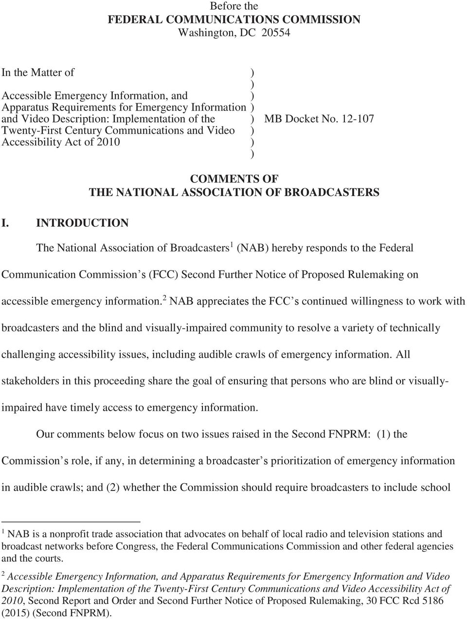 INTRODUCTION COMMENTS OF THE NATIONAL ASSOCIATION OF BROADCASTERS The National Association of Broadcasters 1 (NAB hereby responds to the Federal Communication Commission s (FCC Second Further Notice