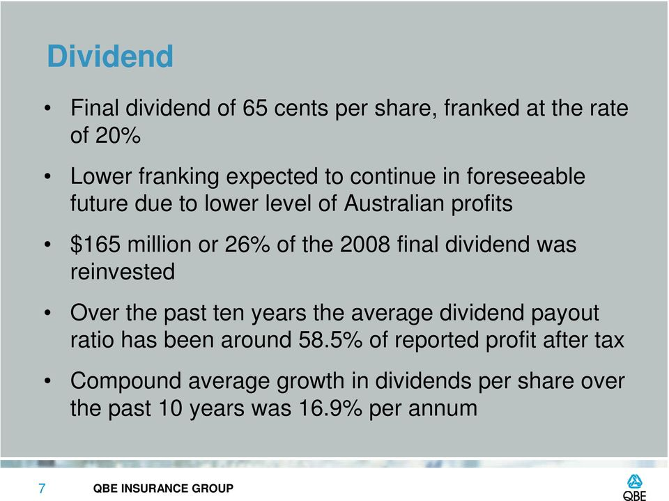final dividend was reinvested Over the past ten years the average dividend payout ratio has been around 58.