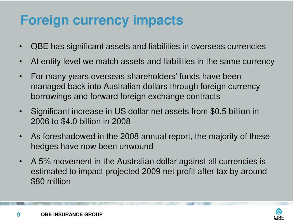 Significant increase in US dollar net assets from $0.5 billion in 2006 to $4.