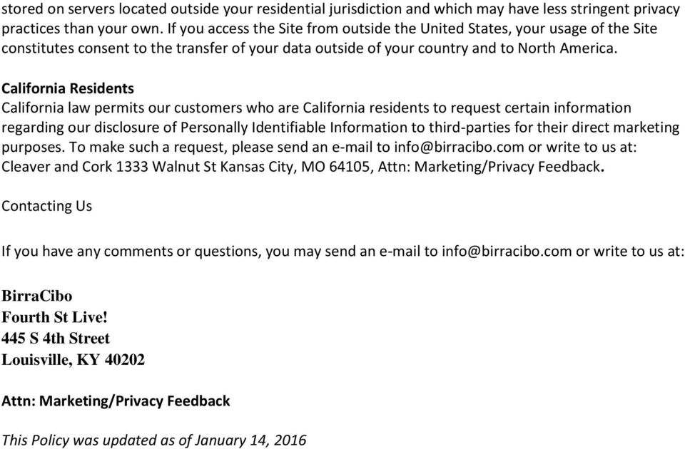 California Residents California law permits our customers who are California residents to request certain information regarding our disclosure of Personally Identifiable Information to third-parties