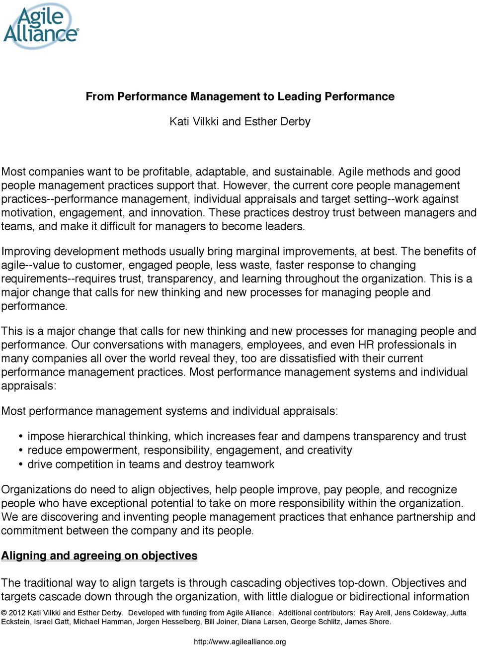 However, the current core people management practices--performance management, individual appraisals and target setting--work against motivation, engagement, and innovation.