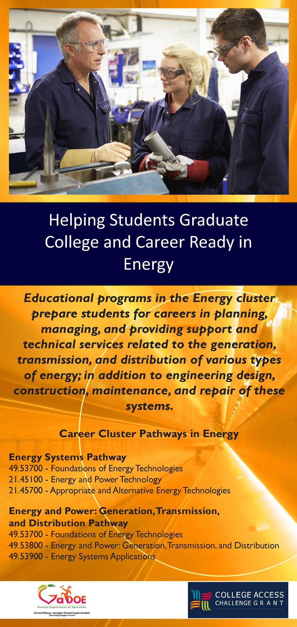 Career Cluster Pathways in Energy Energy Systems Pathway 49.53700 - Foundations of Energy Technologies 21.45100 - Energy and Power Technology 21.