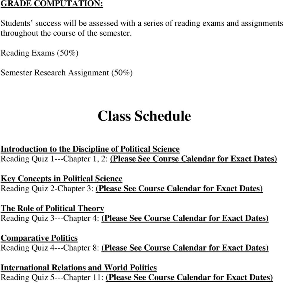 Exact Dates) Key Concepts in Political Science Reading Quiz 2-Chapter 3: (Please See Course Calendar for Exact Dates) The Role of Political Theory Reading Quiz 3---Chapter 4: (Please See