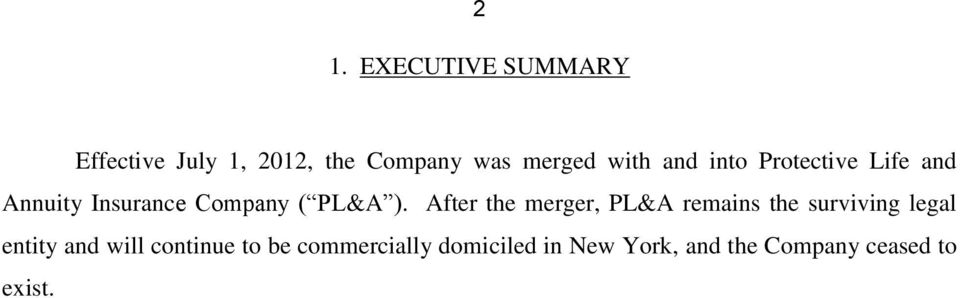After the merger, PL&A remains the surviving legal entity and will