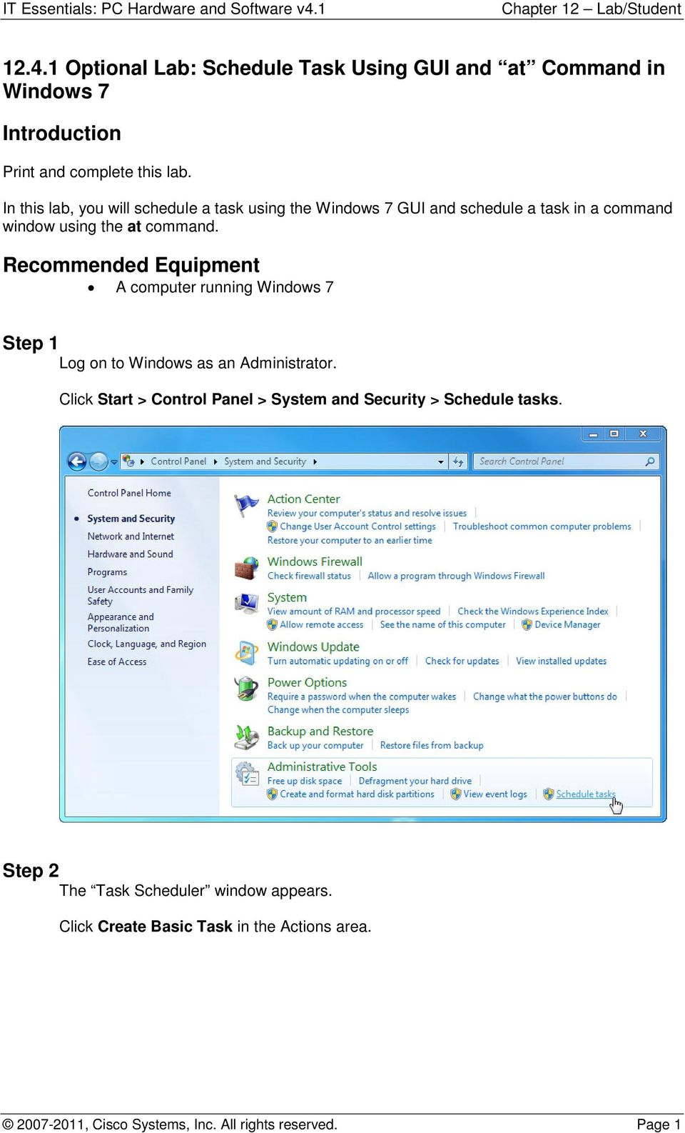 Recommended Equipment A computer running Windows 7 Step 1 Log on to Windows as an Administrator.