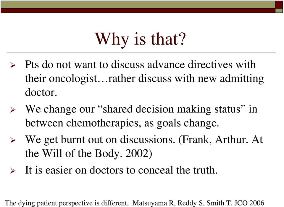 doctor. We change our shared decision making status in between chemotherapies, as goals change.