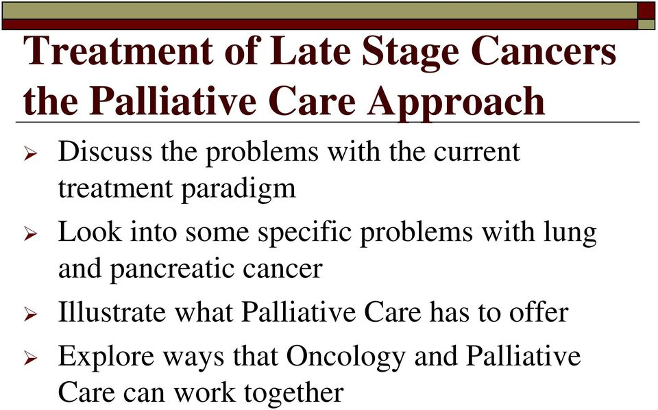problems with lung and pancreatic cancer Illustrate what Palliative Care