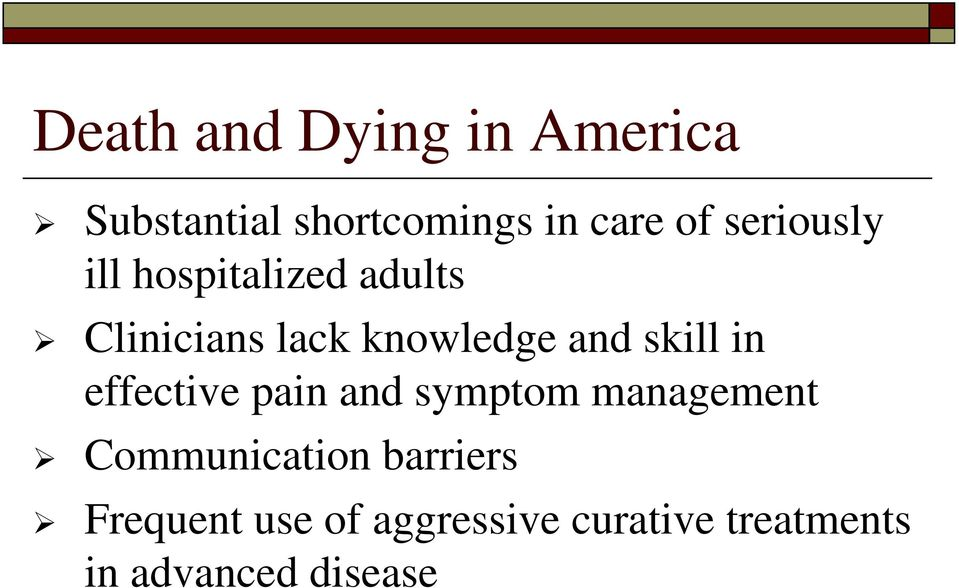 skill in effective pain and symptom management Communication