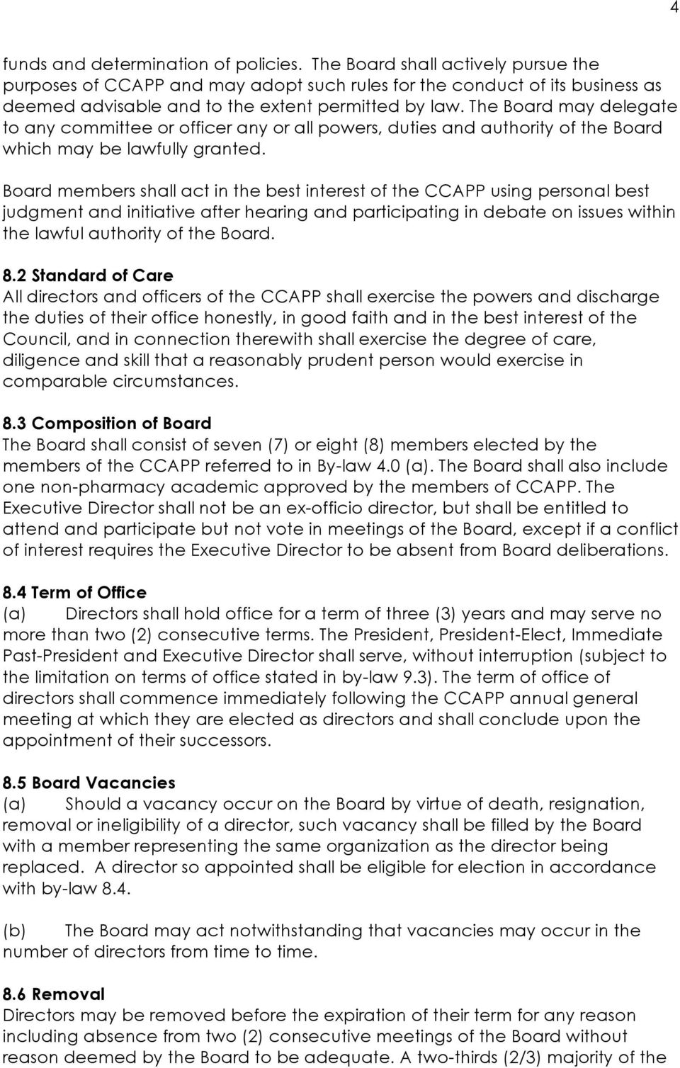 The Board may delegate to any committee or officer any or all powers, duties and authority of the Board which may be lawfully granted.