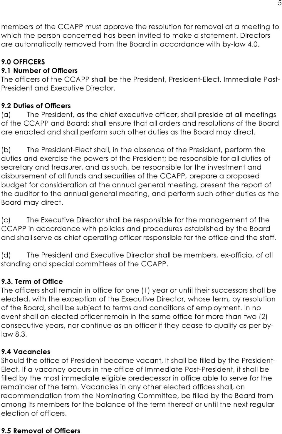 1 Number of Officers The officers of the CCAPP shall be the President, President-Elect, Immediate Past- President and Executive Director. 9.