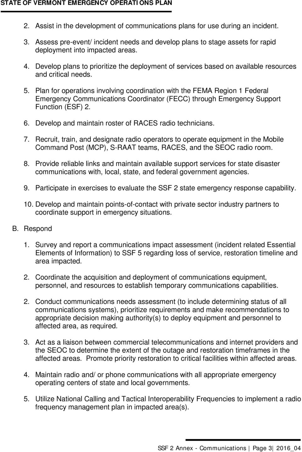 Plan for operations involving coordination with the FEMA Region 1 Federal Emergency Communications Coordinator (FECC) through Emergency Support Function (ESF) 2. 6.