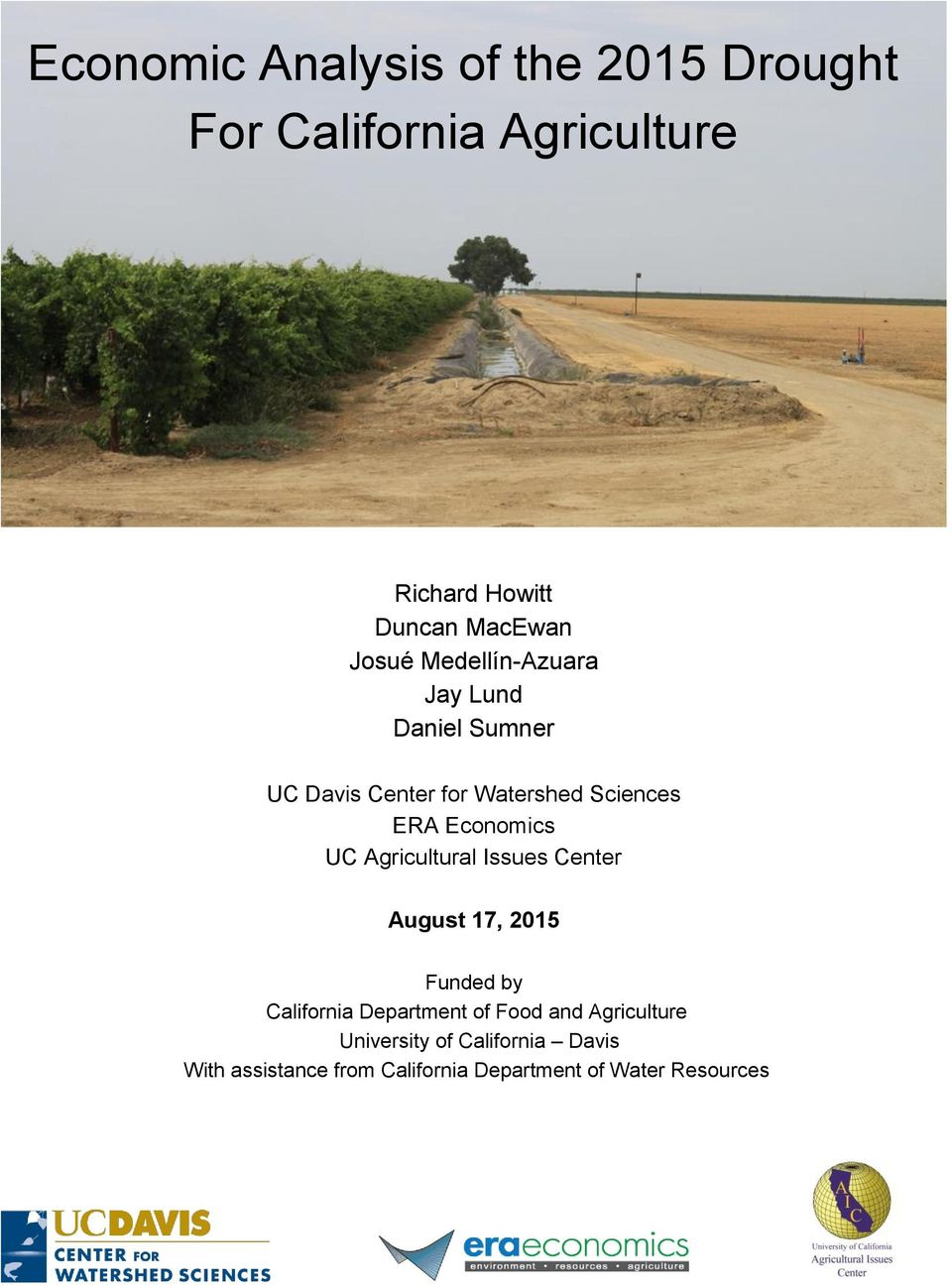 Economics UC Agricultural Issues Center August 17, 2015 Funded by California Department of Food