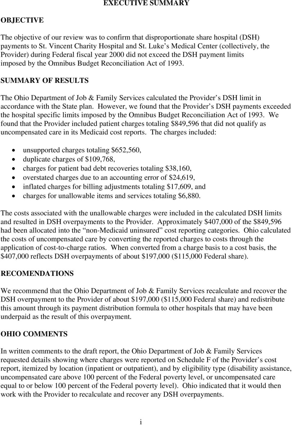 SUMMARY OF RESULTS The Ohio Department of Job & Family Services calculated the Provider s DSH limit in accordance with the State plan.