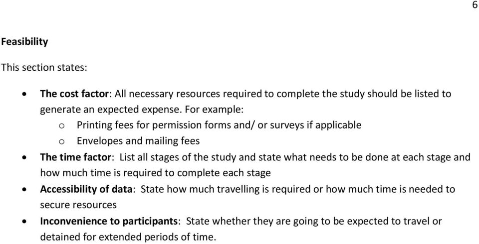 state what needs to be done at each stage and how much time is required to complete each stage Accessibility of data: State how much travelling is required or