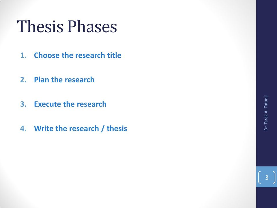 Plan the research 3.