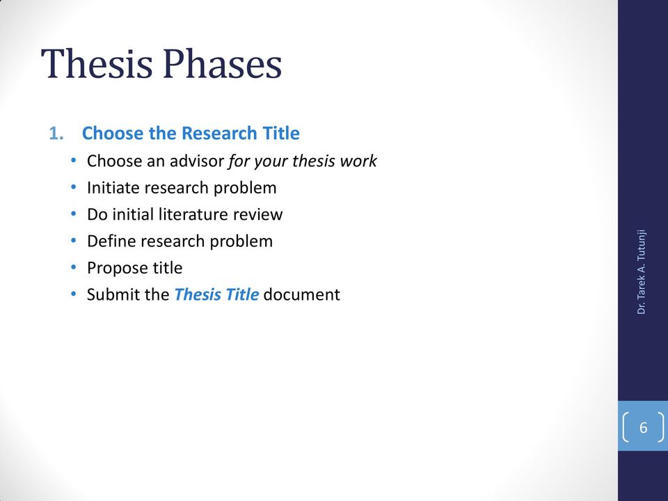 thesis work Initiate research problem Do initial