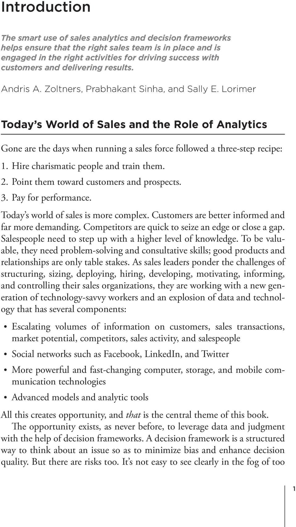 Lorimer Today s World of Sales and the Role of Analytics Gone are the days when running a sales force followed a three-step recipe: 1. Hire charismatic people and train them. 2.