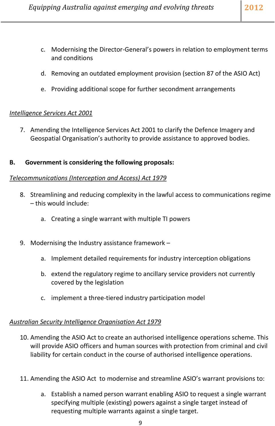 Amending the Intelligence Services Act 2001 to clarify the Defence Imagery and Geospatial Organisation s authority to provide assistance to approved bodies. B.