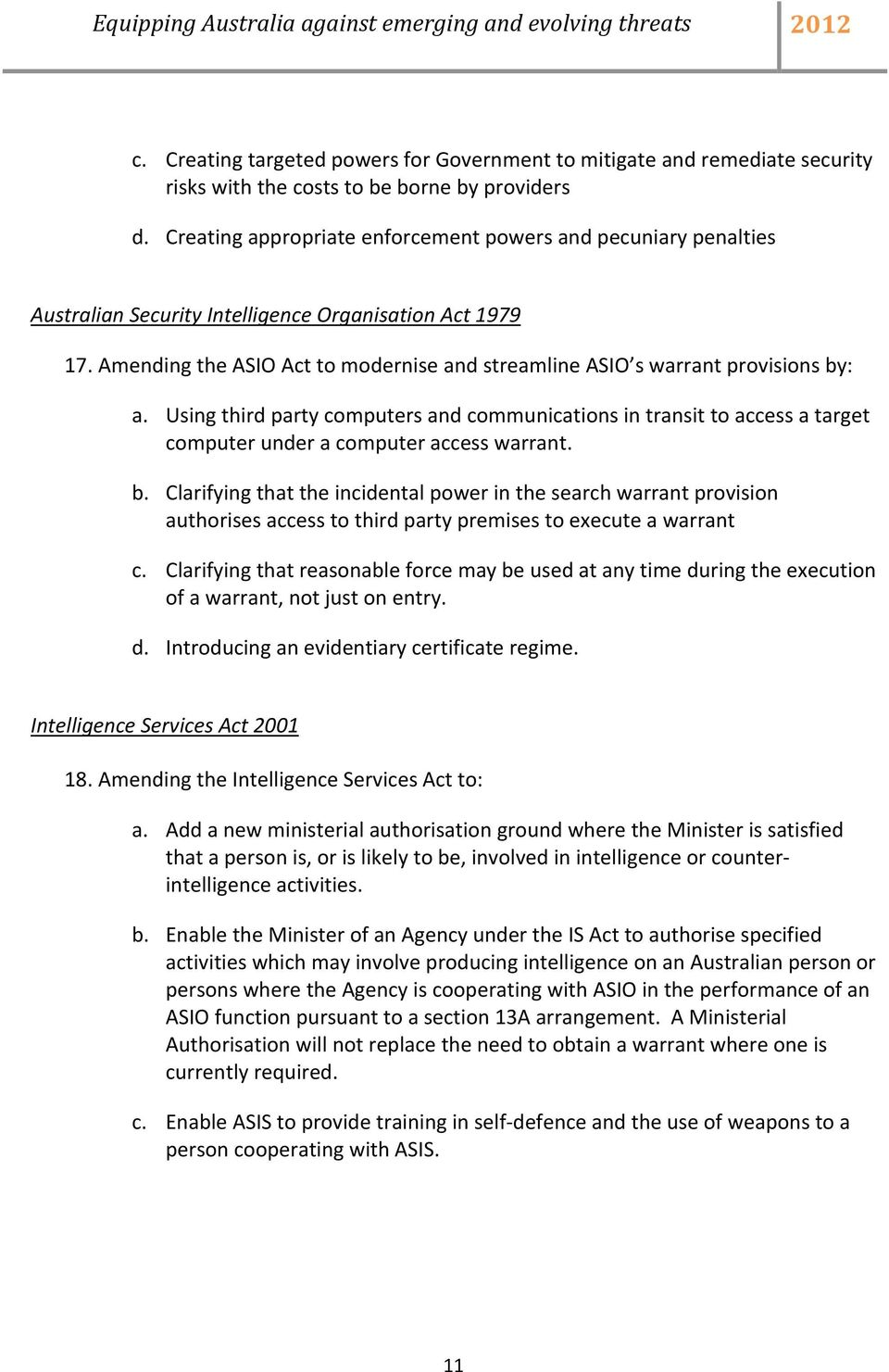 Amending the ASIO Act to modernise and streamline ASIO s warrant provisions by: a.