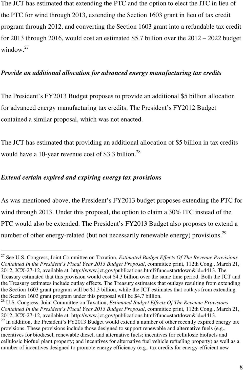 27 Provide an additional allocation for advanced energy manufacturing tax credits The President s FY2013 Budget proposes to provide an additional $5 billion allocation for advanced energy