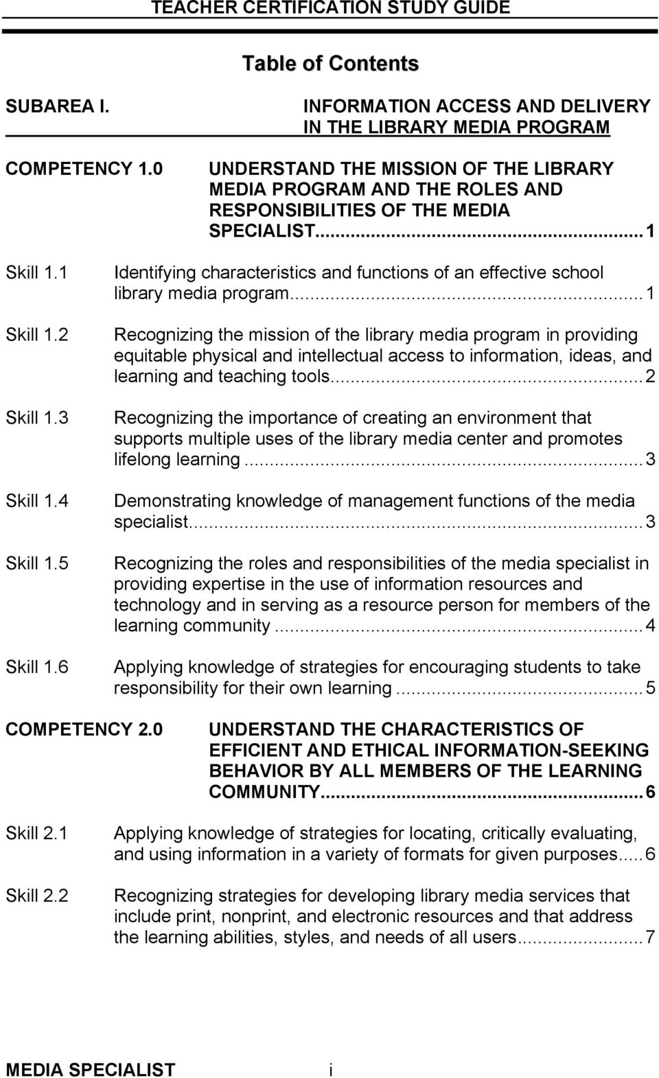 3 Skill 1.4 Skill 1.5 Skill 1.6 Identifying characteristics and functions of an effective school library media program.