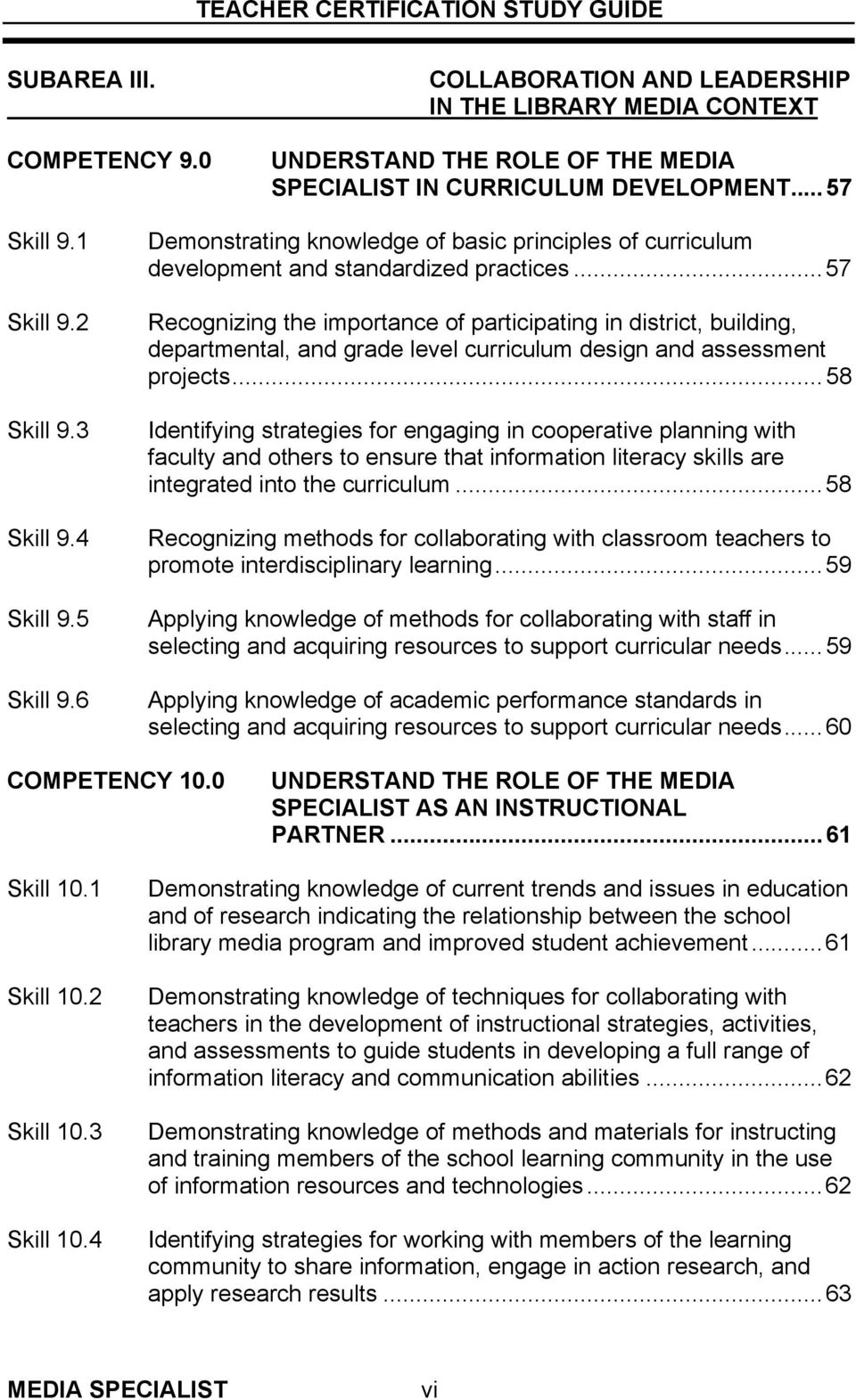 ..57 Recognizing the importance of participating in district, building, departmental, and grade level curriculum design and assessment projects.