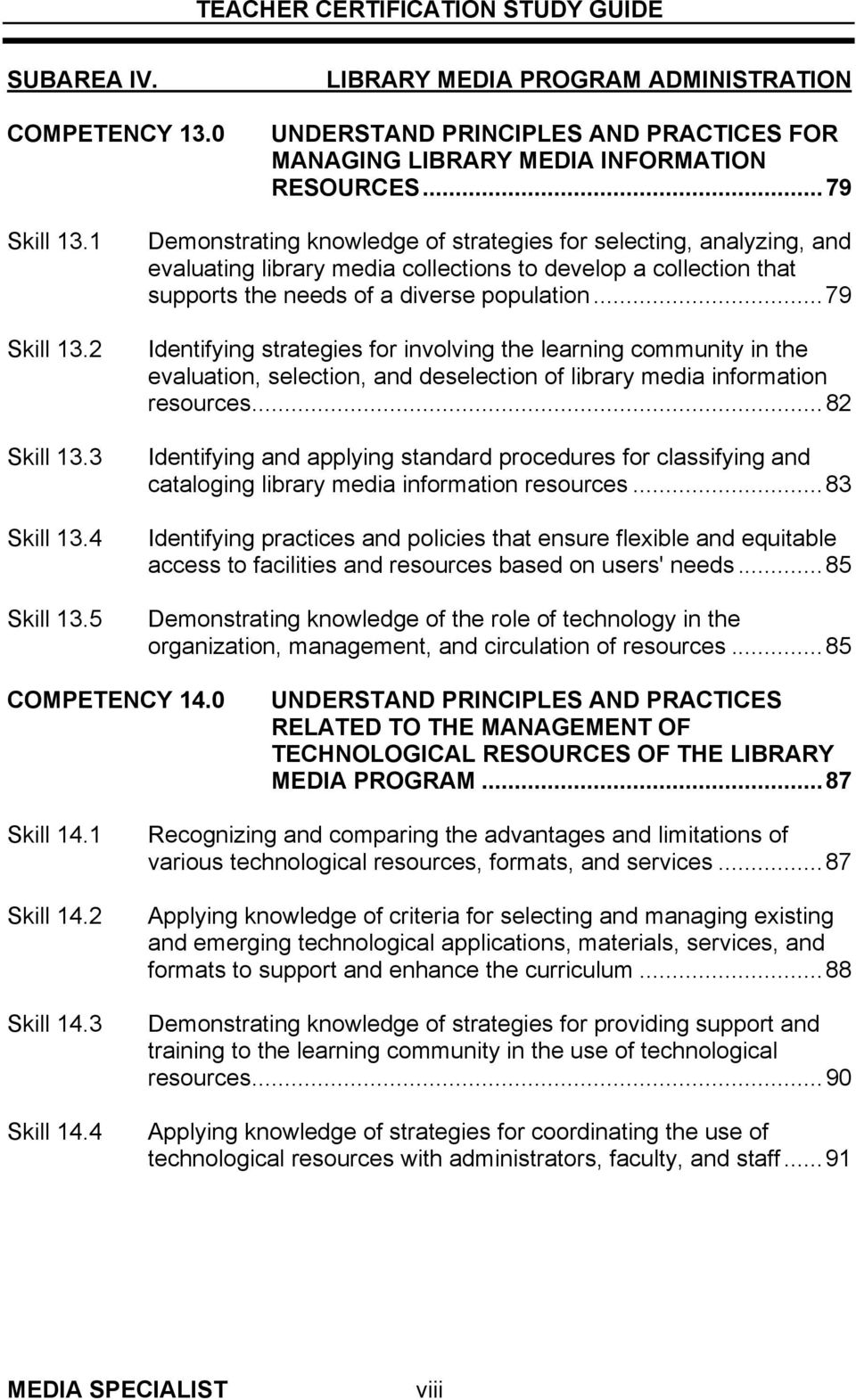 ..79 Identifying strategies for involving the learning community in the evaluation, selection, and deselection of library media information resources.