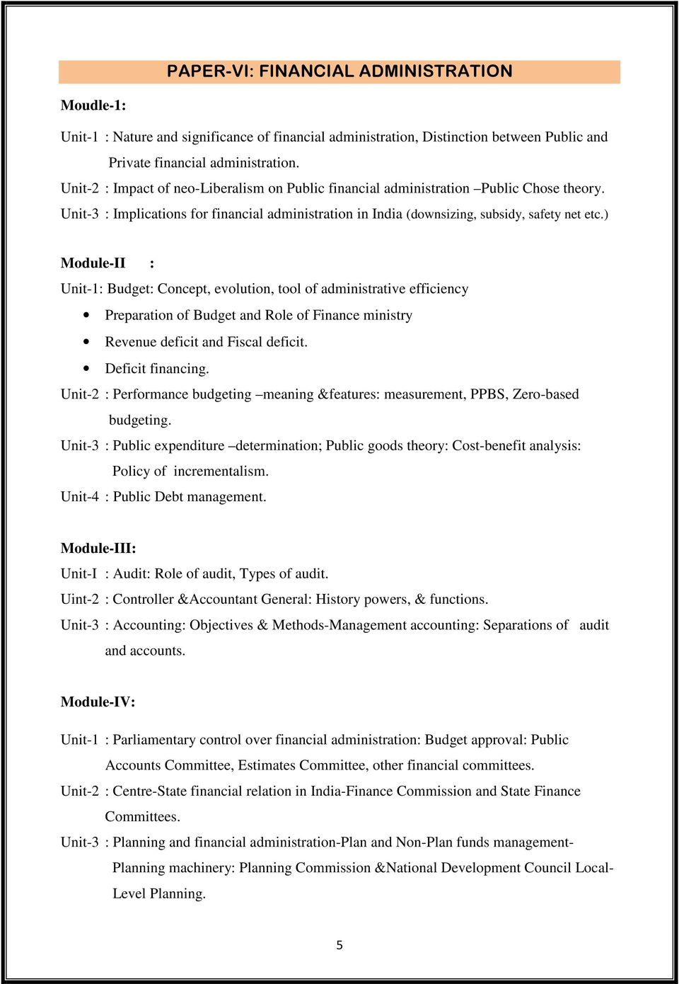 ) Module-II : Unit-1: Budget: Concept, evolution, tool of administrative efficiency Preparation of Budget and Role of Finance ministry Revenue deficit and Fiscal deficit. Deficit financing.