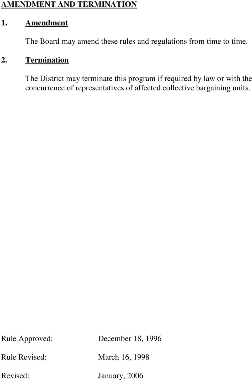 Termination The District may terminate this program if required by law or with the