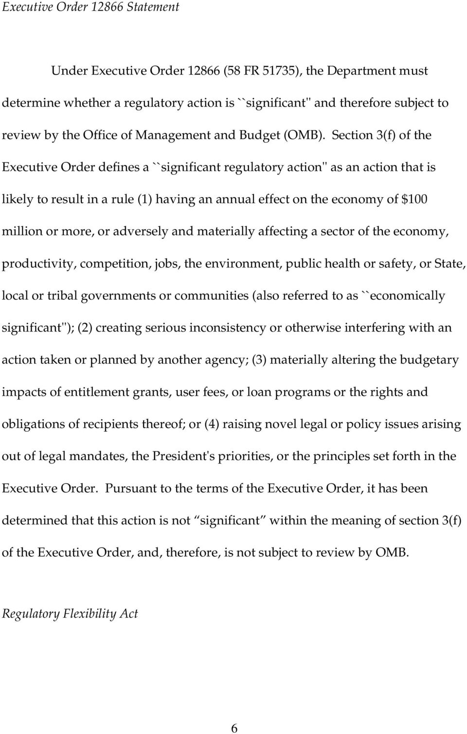 Section 3(f) of the Executive Order defines a ``significant regulatory action'' as an action that is likely to result in a rule (1) having an annual effect on the economy of $100 million or more, or