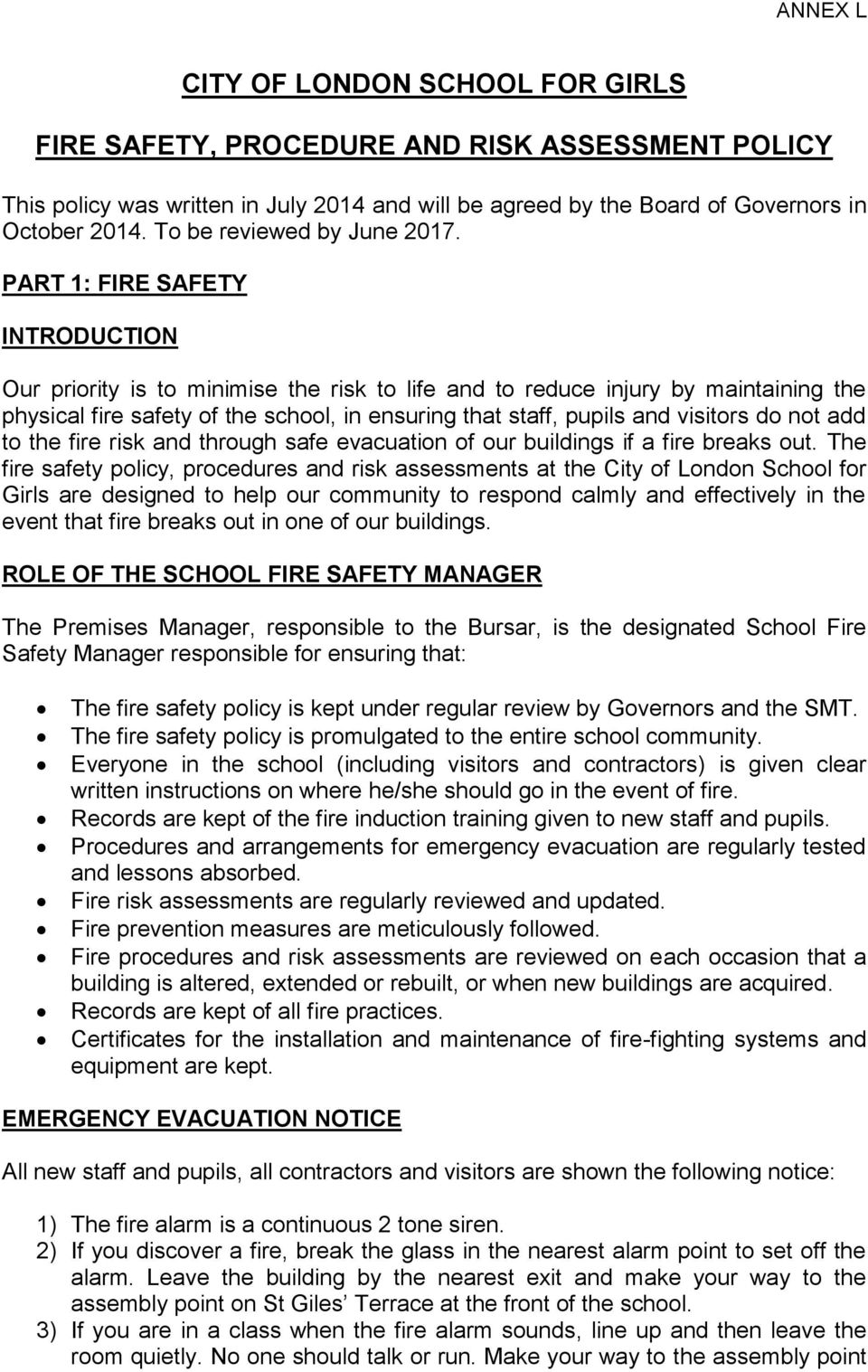 PART 1: FIRE SAFETY INTRODUCTION Our priority is to minimise the risk to life and to reduce injury by maintaining the physical fire safety of the school, in ensuring that staff, pupils and visitors