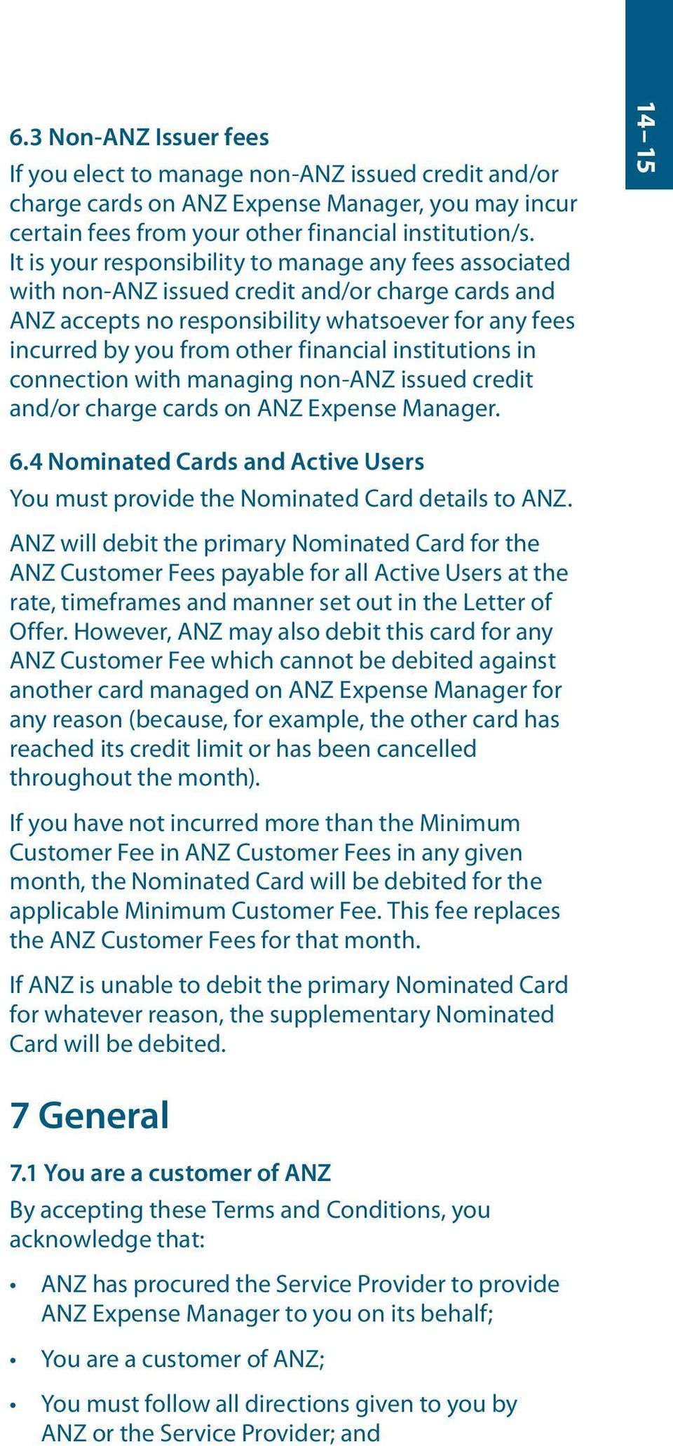 institutions in connection with managing non-anz issued credit and/or charge cards on ANZ Expense Manager. 14 15 6.