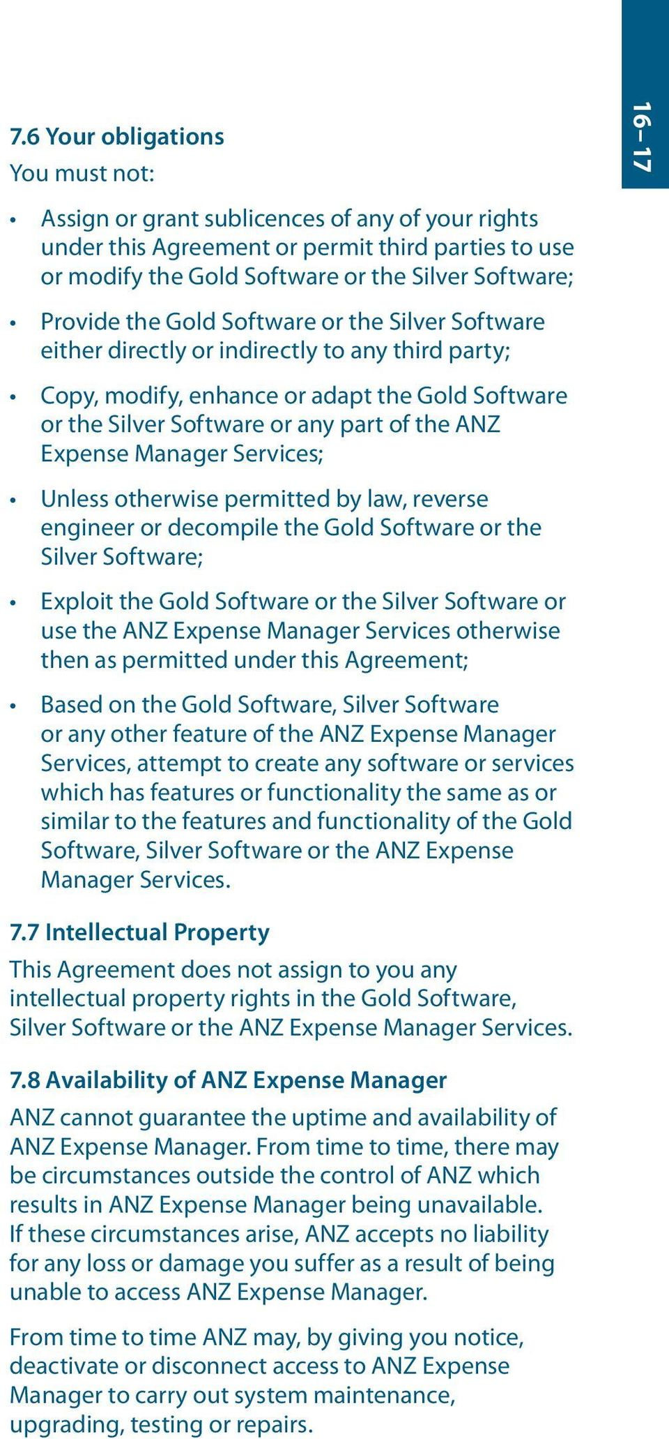 Expense Manager Services; Unless otherwise permitted by law, reverse engineer or decompile the Gold Software or the Silver Software; Exploit the Gold Software or the Silver Software or use the ANZ